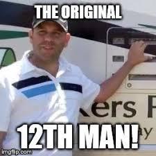 12th Man Meme - the original 12th man imgflip