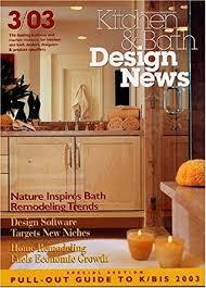 kitchen bath design news kitchen bath design news amazon com magazines