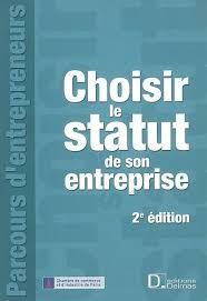 statut chambre de commerce livre choisir le statut de entreprise 2e ed chambre de