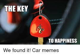 Car Keys Meme - the key to happiness we found it car memes cars meme on sizzle
