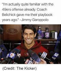 San Francisco 49ers Memes - i m actually quite familiar with the 49ers offense already coach