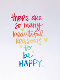 there are so many beautiful reasons to be happy reinventing fabulous