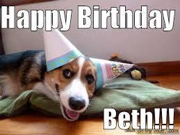 Corgi Birthday Meme - happy birthday beth meme memeshappy com