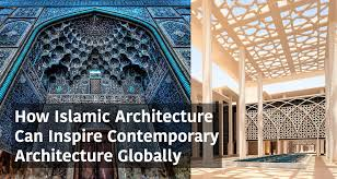 contemporary architecture how islamic architecture can inspire contemporary architecture
