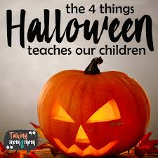 the 4 things halloween teaches our children talking mom2mom