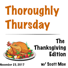 thoroughly thursday the thanksgiving edition david moe