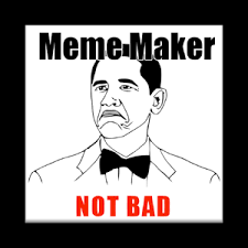 Not Bad Meme Generator - download meeme maker super grove
