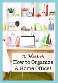 How To Organize Your Desk 10 Ideas On How To Organize A Home Office Momof6