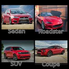 types of cars ok guys show me your favorite cars of each this types with a