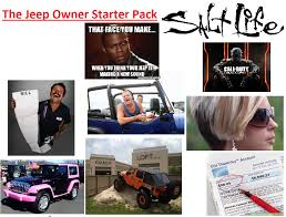 jeep owner jeep owner starter pack imgur