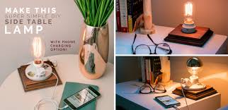 make this super simple diy side table lamp with phone charging