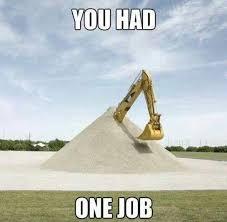 Bulldozer Meme - you had one job tommy meme by derpy pikachu memedroid