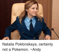 Natalia Poklonskaya Meme - natalia poklonskaya certainly not a pokemon andy dank meme on me me