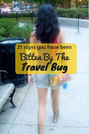 travel bug images 21 signs you have been bitten by the travel bug drifter planet jpg