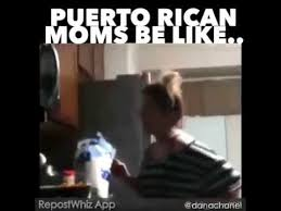 Puerto Rican Memes - puerto rican moms be like youtube