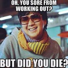 Friday Workout Meme - funny friday but did you die lol fitness pinterest funny