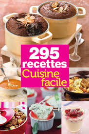 recettes cuisines faciles recette cuisine facile gourmand