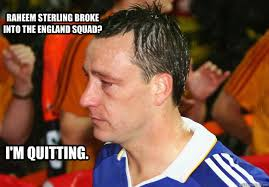 Sterling Meme - raheem sterling broke into the england squad i m quitting john