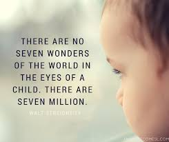 8 inspiring quotes about children play and next comes l sayings