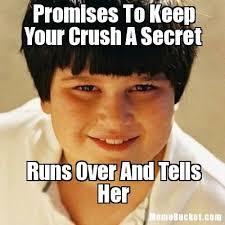 Meme Secret - promises to keep your crush a secret create your own meme