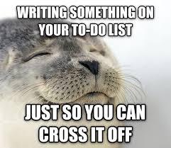 To Do List Meme - livememe com seal of approval