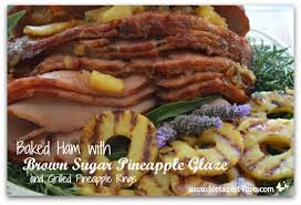 baked ham with brown sugar pineapple glaze and grilled pineapple