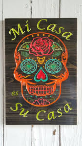 Mi Casa es Su Casa Sugar Skull Art Wood Wel e Sign Spanish