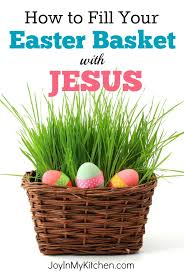 christian easter baskets celebrate the resurrection create a jesus themed easter basket
