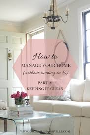 6 tips to keep your home clean u0026 a roundup