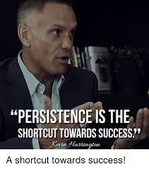 Erin Meme - persistence is the shortcut towards success erin rington a shortcut