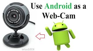 use android phone as a webcam in both ways usb and wireless easy