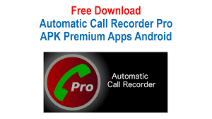 free download automatic call recorder pro apk premium apps android