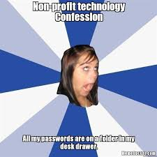 Profit Meme - non profit technology confession create your own meme