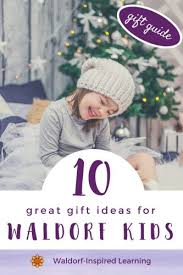 great gift ideas for 10 great gift ideas for waldorf kids waldorf inspired learning