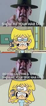 War Face Meme - lori loud shows her war face meme by mariostrikermurphy on deviantart