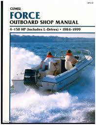 clymer force outboard shop manual 4 150 hp includes l drives