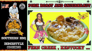 pork roast sauerkraut mashed taters and gravy youtube