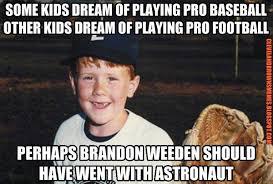 Brandon Weeden Memes - cleveland sports memes on twitter rememberweeden in honor of