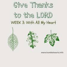 bible thanksgiving verses give thanks to the lord week 3 with all my heart humble hearts