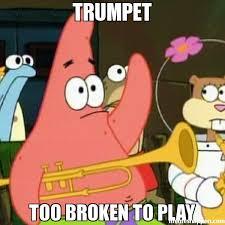 Patrick Memes - trumpet too broken to play meme no patrick 28185 memeshappen