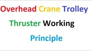 overhead crane trolley thruster working principle youtube