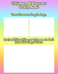 Oc Meme - pokemon oc daycare meme by the clockwork crow on deviantart