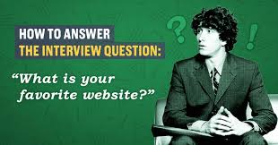How To Answer Resume Questions How To Answer The Interview Question U0027what U0027s Your Favorite Website U0027