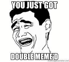 Double Picture Meme Generator - you just got double meme d bitch please 8948 meme generator