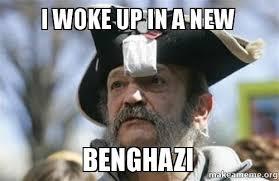Benghazi Meme - i woke up in a new benghazi make a meme