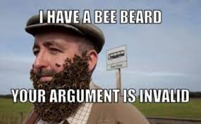 Beard Meme Funny - beard meme i have a bee beard your argument is