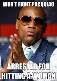 Floyd Meme - won t fight pacquiao arrested for hitting a woman scumbag floyd