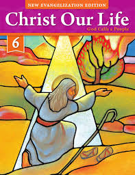christ our life 2016 grade 6 student edition by loyola press issuu