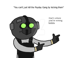 Payday 2 Meme - payday 2 cloaker meme by mikenunz1 on deviantart