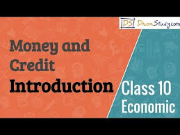 Formal Credit And Informal Credit introduction money and credit cbse class 10 x economics